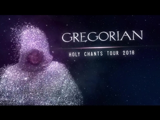 Gregorian - Holy Chants Tour - 2018