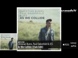 Christian Burns, Paul Oakenfold &amp JES - As We Collide (Club Edit)