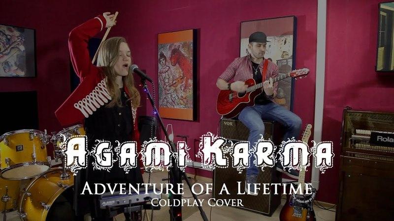 Agami Karma - Adventure of a Lifetime (Coldplay Cover)