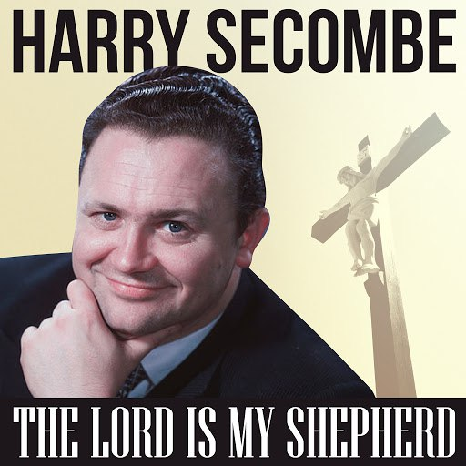 Harry Secombe альбом The Lord Is My Shepherd