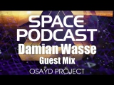 LIVE Space Podcast 004 (Damian Wasse Guest Mix)