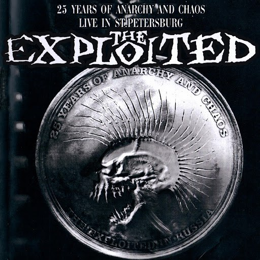 The Exploited альбом 25 Years Of Anarchy And Chaos. Live in St.Pepersburg