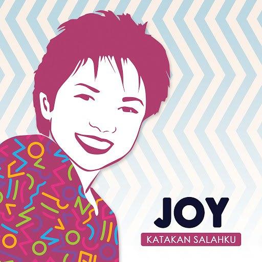 Joy альбом Katakan Salahku