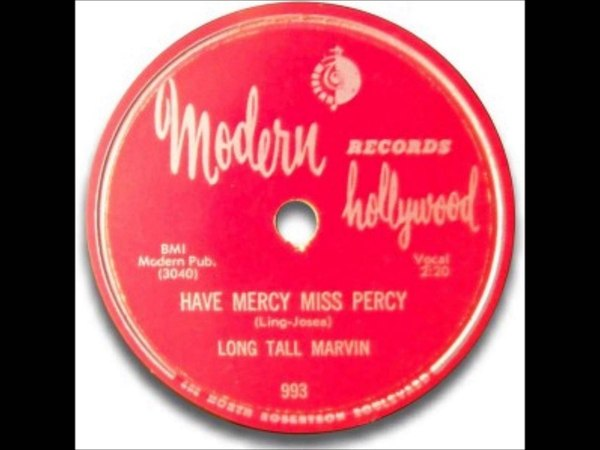 Long Tall Marvin - Have Mercy Miss Percy / Tell Me Darling - Modern 993 - 1956 - (Marvin Phillips)
