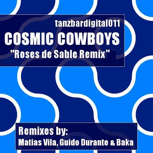 Cosmic Cowboys альбом Roses De Sable (Remixes)