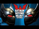 How To Batman Beyond Helmet v2.5