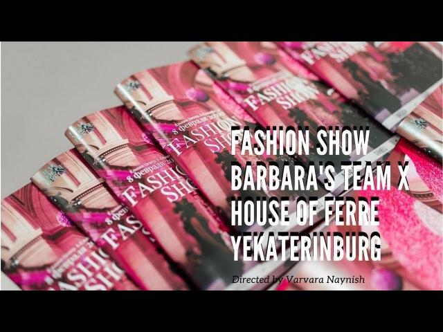 Fashion Show / Barbara's Team X House of Ferre