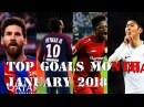 TOP GOALs of the Month | January 17/2018 - Lionel Messi, Neymar, Leon Bailey, Son Heung-min