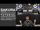 SAKURA DJs School - Loop Transition (Tutorial)