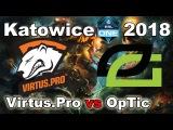 Virtus.Pro vs OpTic Major ESL One Katowice 2018 Dota 2