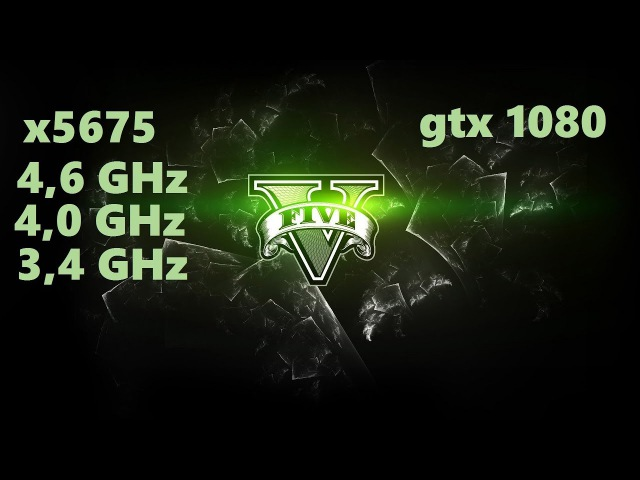 X5675@4,6GHz/4,0GHz/3,4GHz gtx1080 in GTA 5