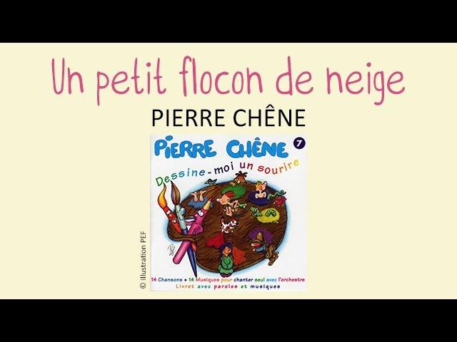 Pierre Chêne Un petit flocon de neige chanson pour enfants