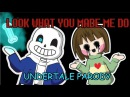 UNDERTALE PARODY LOOK WHAT YOU MADE ME DO