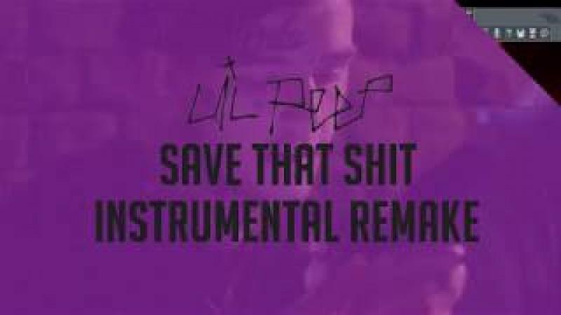 LIL PEEP - SAVE THAT SH*T INSTRUMENTAL REMAKE (FL STUDIO 12) [ FREE FLP] 2018