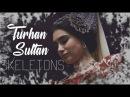 Turhan Sultan - Skeletons