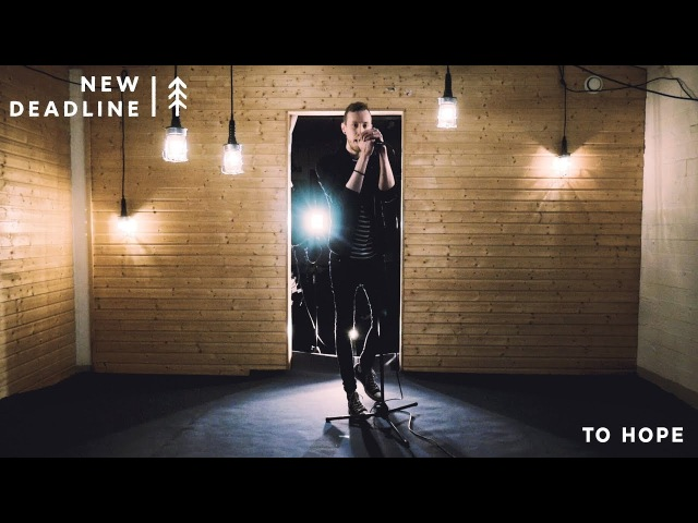 NEW DEADLINE - To Hope (Official Video)