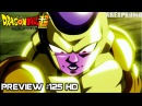 Dragon Ball Super Episode 125 Preview HD Advent Of the God of Destruction!