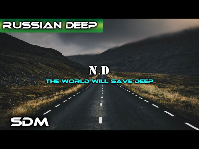 ND - The world will save Deep