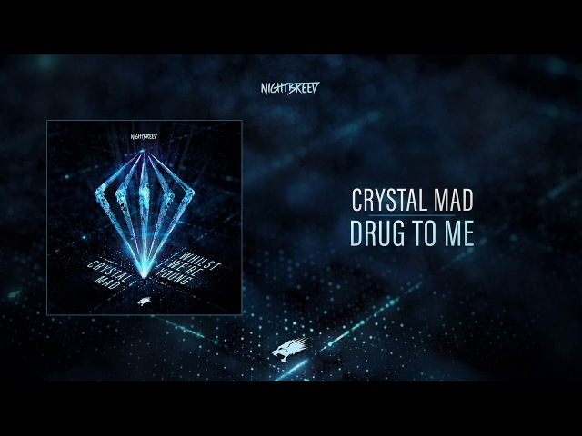 Crystal Mad - Drug To Me (Available Soon)