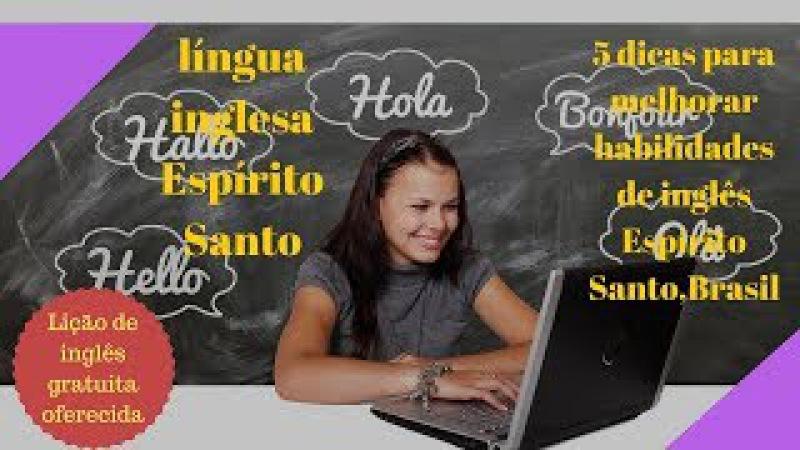 Língua inglesa Espírito Santo-5 dicas para melhorar habilidades de inglês Espírito Santo,Brasil