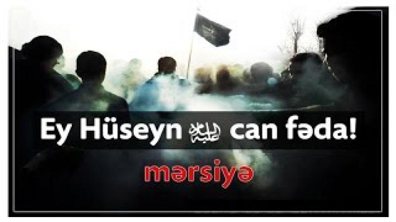 Ey Huseyn can feda! - Mersiye