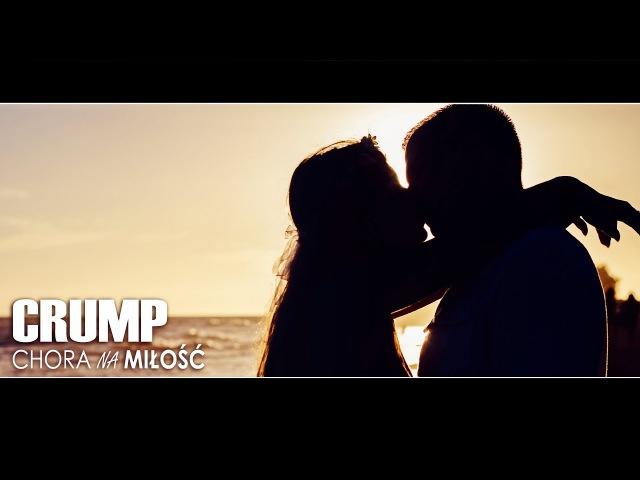 CRUMP - CHORA NA MIŁOŚĆ 2018 /Official Video/ DISCO POLO