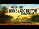 Micah 718-20 Song Who is a God Like You (Christian Scripture Praise Worship w lyrics)-Esther Mui