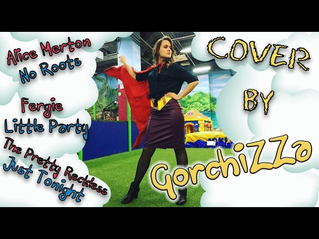 No Roots/Little Party/Just Tonight (cover by Gorchizza Band)