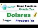 AirTm Registro Como Funciona Cambiar Dolares a otra Moneda Retirar Enviar y Depositar Dinero