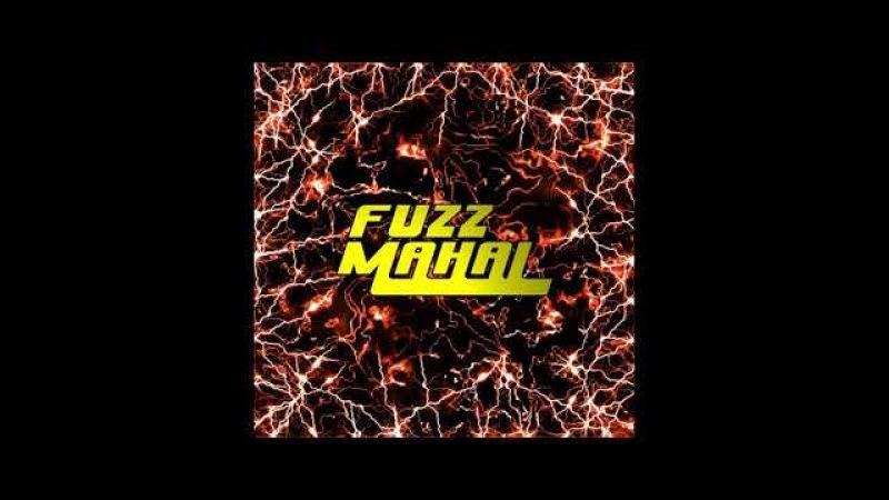 Fuzz Mahal - Hell Of A Time lyrics
