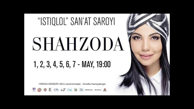 Shahzoda - 2016-yilgi konsert dasturi | Шахзода - 2016-йилги концерт дастури