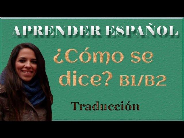 ¿Cómo se dice Intermedio avanzado (TRADUCCIÓN inglés español) Clases de español