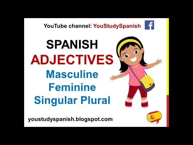 Spanish Lesson 71 - Descriptive ADJECTIVES agreement in Spanish masculine feminine singular plural