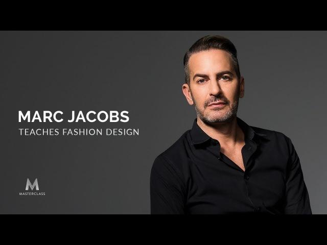 Marc Jacobs Teaches Fashion Design | Official Trailer