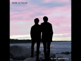 Fame is False - To My Beautiful