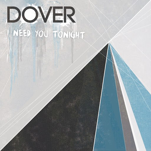Dover альбом I Need You Tonight