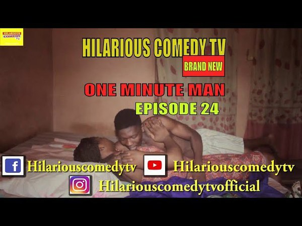 ONE MINUTE MAN ( HILARIOUS COMEDY TV ) EPISODE 24