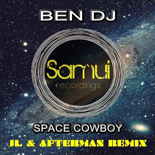 Ben DJ альбом Space Cowboy (Jl & Afterman Remix)