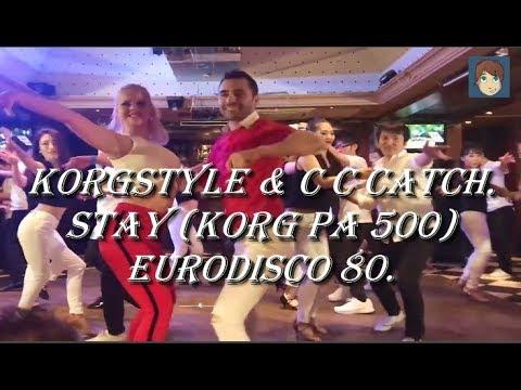 KorgStyle C C Catch - Stay (Korg Pa 500) EuroDisco 80