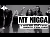 YG - My Nigga (Remix) (Explicit) ft. Lil Wayne, Rich Homie Quan, Meek Mill, Nick
