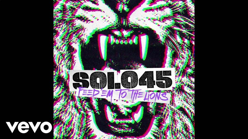 Solo 45 - Feed Em To The Lions (Official Audio)