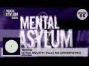 Tiesto Lethal Industry Ellez Ria Overdrive Mix Mental Asylum Radio 116