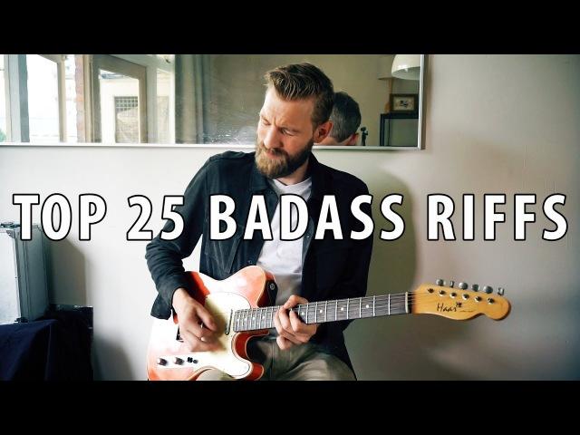 Top 25 BADASS Guitar Riffs   Through The Years