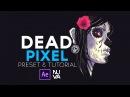 Dead Pixel After Effects Tutorial