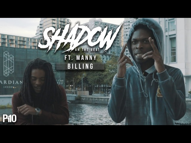 P110 - Shadow On The Beat Ft. Manny - Billing [Music Video]