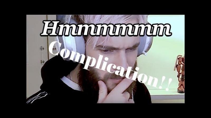 Pewdiepie Hmmm compilation!!