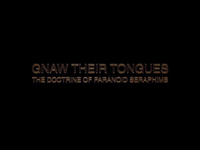 GNAW THEIR TONGUES :: THE DOCTRINE OF PARANOID SERAPHIMS [Official Video]