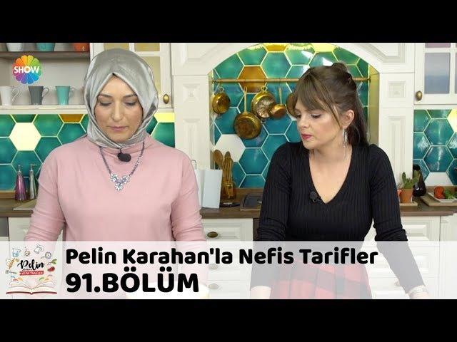 Pelin Karahan'la Nefis Tarifler 91.Bölüm (22 Ocak 2018)