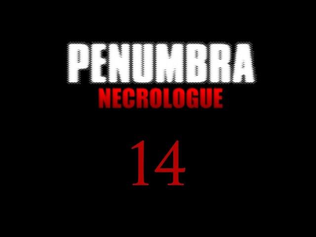 Пенумбра: Некролог / Penumbra: Necrologue - Прохождение игры на русском [14] ФИНАЛ   PC