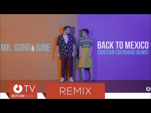 Mr Gong June Back To Mexico Cristian Eberhard Remix